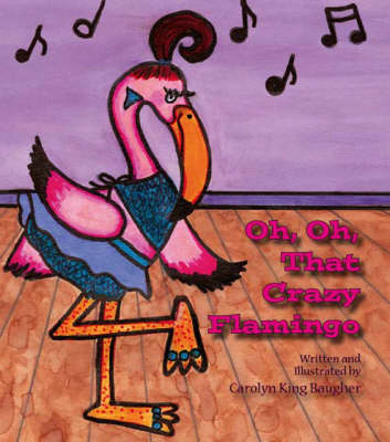 Oh, Oh, That Crazy Flamingo (Paperback)