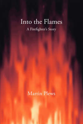 Into the Flames: A Firefighter's Story (Paperback)