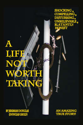 A Life Not Worth Taking (Paperback)