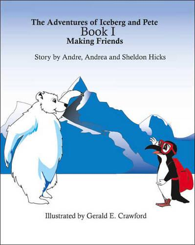 Making Friends - Adventures of Iceberg & Pete S. No. 1 (Paperback)