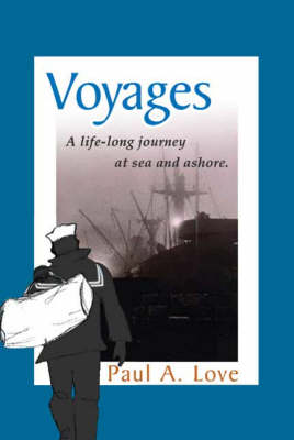 Voyages: A Life-long Journey at Sea and Ashore (Paperback)