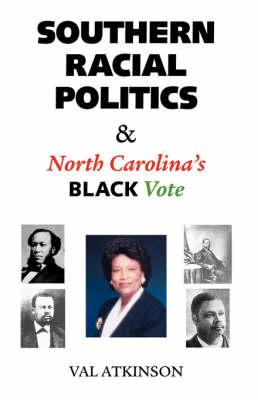 Southern Racial Politics and North Carolina's Black Vote (Paperback)