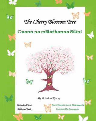 The Cherry Blossom Tree: Crann Na Mblathanna Silini (Paperback)