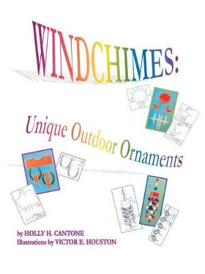 Windchimes: Unique Outdoor Ornaments (Paperback)