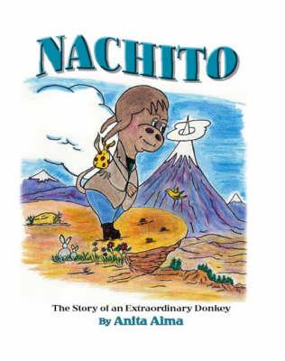 Nachito: The Story of an Extraordinary Donkey (Paperback)