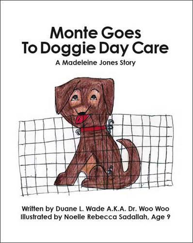 Monte Goes to Doggy Daycare: A Madeline Jones Story (Paperback)