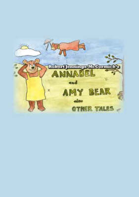 Annabel and Amy Bear: Also Other Tales (Paperback)