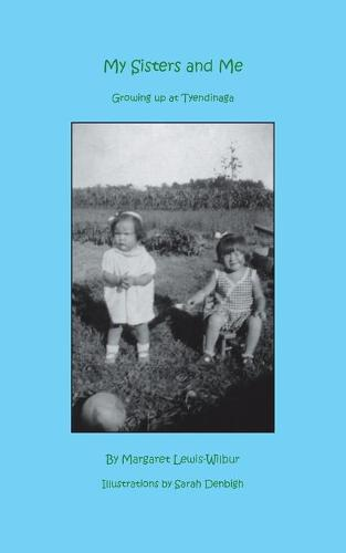 My Sisters and Me: Growing Up at Tyendinaga (Paperback)