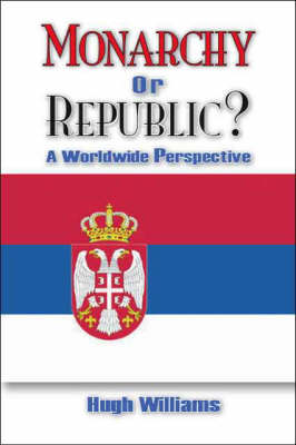 Monarchy or Republic?: A Worldwide Perspective (Paperback)