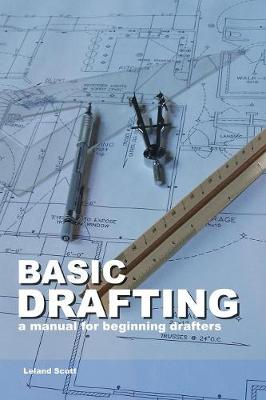 Basic Drafting: A Manual for Beginning Drafters (Paperback)