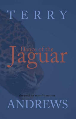 Dance of the Jaguar: The Path to Transformation (Paperback)
