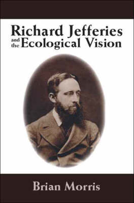Richard Jefferies and the Ecological Vision (Paperback)