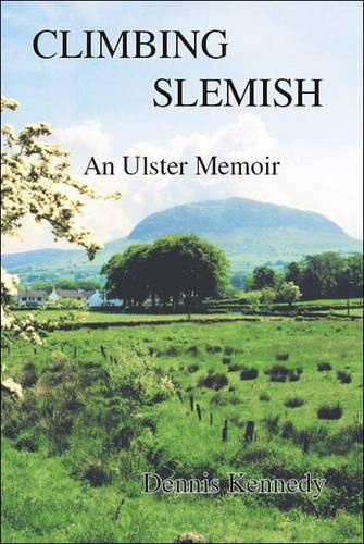 Climbing Slemish: An Ulster Memoir (Paperback)
