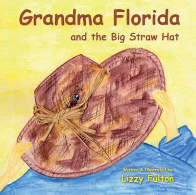Grandma Florida and the Big Straw Hat (Paperback)