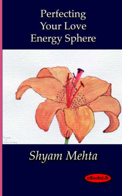 Perfecting Your Love Energy Sphere (Paperback)
