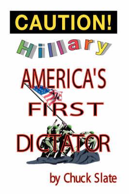 Hillary: America's First Dictator (Hardback)
