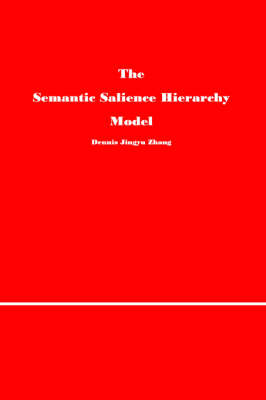 The Semantic Salience Hierarchy Model (Hardback)