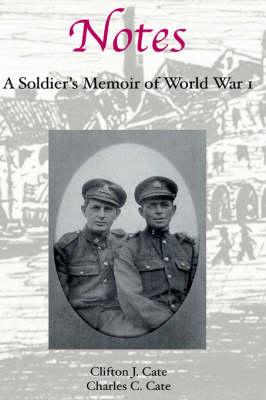 Notes: A Soldier's Memoir of World War I (Hardback)