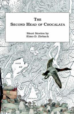 The Second Head of Chocalata: Short Stories (Hardback)