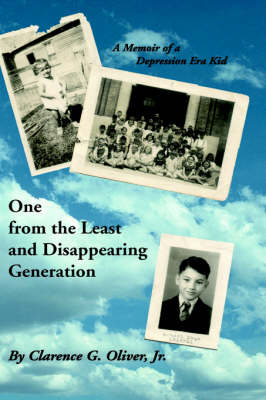 One From The Least and Disappearing Generation- A Memoir of a Depression Era Kid (Hardback)