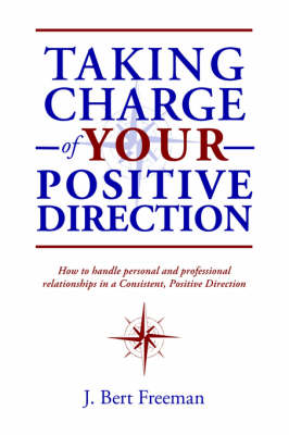 Taking Charge of Your Positive Direction (Hardback)