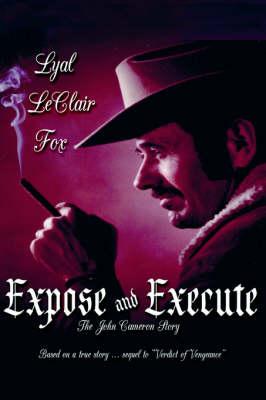 Expose and Execute (Hardback)