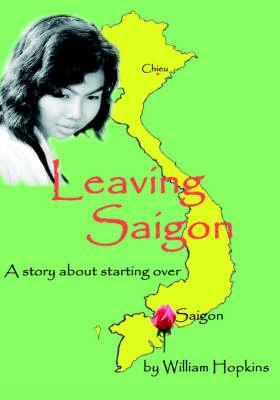 Leaving Saigon: A Story About Starting Over (Hardback)