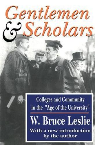 Gentlemen and Scholars: College and Community in the Age of the University (Paperback)