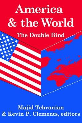 America and the World: The Double Bind: Volume 9, Peace and Policy (Paperback)