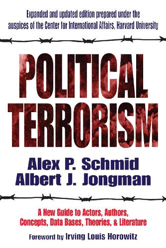 Political Terrorism: A New Guide to Actors, Authors, Concepts, Data Bases, Theories, and Literature (Paperback)