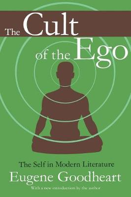 The Cult of the Ego: The Self in Modern Literature (Paperback)