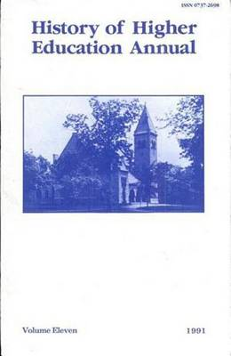 History of Higher Education Annual: 1991 - History of Higher Education Annual (Paperback)