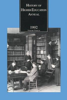 History of Higher Education Annual: 1992 - History of Higher Education Annual (Paperback)