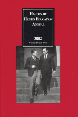 History of Higher Education Annual: 2002 - History of Higher Education Annual (Paperback)