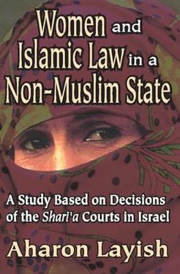 Women and Islamic Law in a Non-Muslim State: A Study Based on Decisions of the Shari'a Courts in Israel (Paperback)