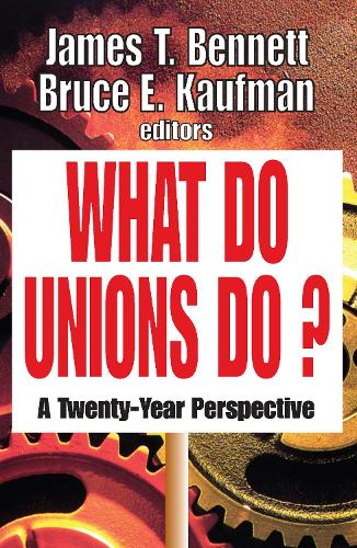 What Do Unions Do?: A Twenty-year Perspective (Paperback)