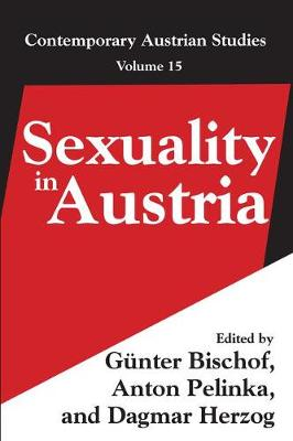 Sexuality in Austria: Volume 15 - Contemporary Austrian Studies (Paperback)