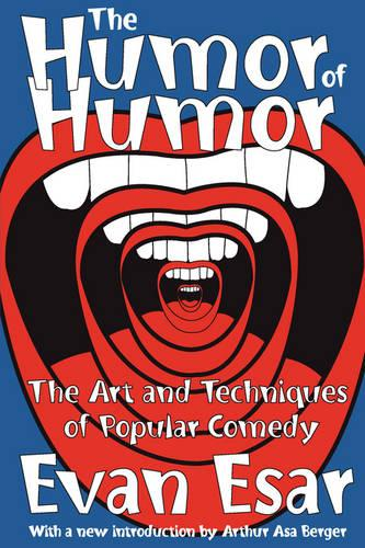 The Humor of Humor: The Art and Techniques of Popular Comedy (Paperback)