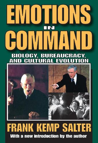 Emotions in Command: Biology, Bureaucracy, and Cultural Evolution (Paperback)