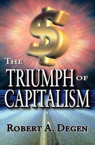 The Triumph of Capitalism (Hardback)