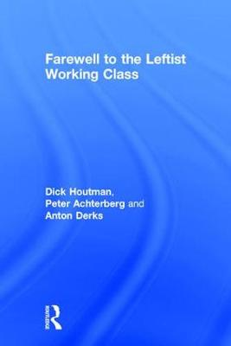 Farewell to the Leftist Working Class (Hardback)