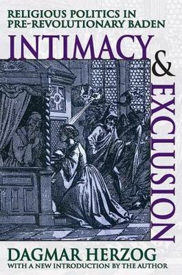 Intimacy and Exclusion: Religious Politics in Pre-revolutionary Baden (Paperback)