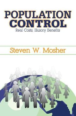 Population Control: Real Costs, Illusory Benefits (Hardback)