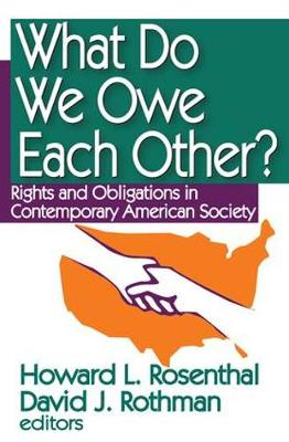 What Do We Owe Each Other?: Rights and Obligations in Contemporary American Society (Hardback)