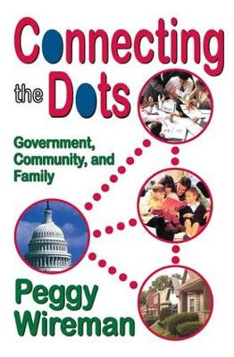 Connecting the Dots: Government, Community, and Family (Hardback)