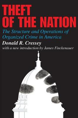 Theft of the Nation: The Structure and Operations of Organized Crime in America (Paperback)