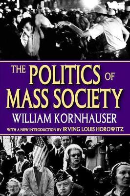 The Politics of Mass Society (Paperback)