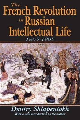 The French Revolution in Russian Intellectual Life: 1865-1905 (Paperback)