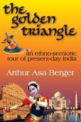 The Golden Triangle: An Ethno-semiotic Tour of Present-day India (Paperback)