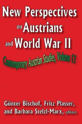 New Perspectives on Austrians and World War II - Contemporary Austrian Studies (Paperback)